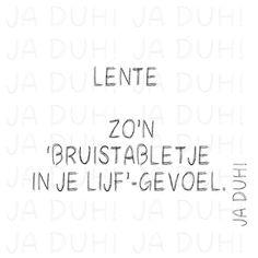 Lente. Ja Duh! #bruistabletje #gevoel #humor #lief