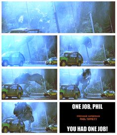 Day 4 - Favorite Horror/Suspense Movie - I am not much of one for the horror/suspense genre, so, my choices were mighty slim here. Still, Jurassic Park is a definite classic and was a lot of fun to watch. Some good lines and good lessons. And I love this meme :)
