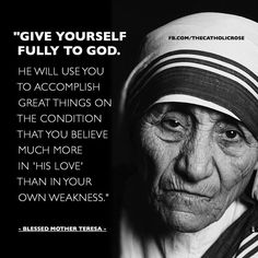 I am not a Catholic but i fully agree with Mother Teresa. I feel blessed to have…