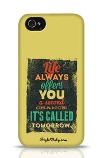 Life Always Offers You A Second Chance It Is Called Tomorrow Apple iPhone 4S Phone Case