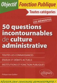 50 questions incontournables de culture administrative