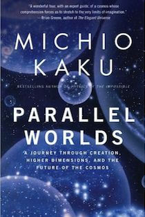 michio kaku, parallel worlds