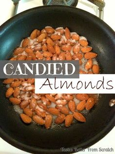 Candied Almonds are so crunchy and sweet.  Perfect as a snack or on a salad!