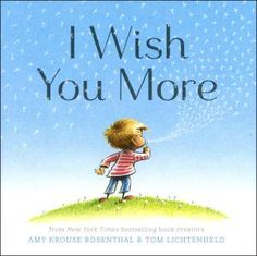 Kids' Books that Make Great Graduation Gifts: I wish You More