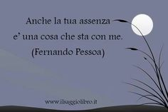 Also your absence is a thing that rests in me. Italian Phrases, Italian Words, Favorite Quotes, Best Quotes, Love Quotes, Oscar Wilde, Selfless Love, Words Quotes, Sayings