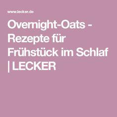 Overnight-Oats - Rezepte für Frühstück im Schlaf   LECKER