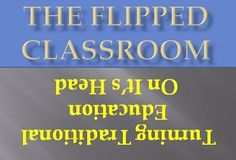 "Flipping your classroom  ""Resources on how educators are flipping their classrooms""  A flipped classroom is delivering direct instruction in short videos that kids watch on their own time, so your time with them in school is for application activities."