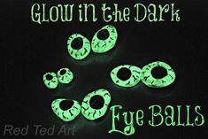 Spooky glow in the dark eye balls via http://www.redtedart.com