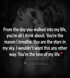 Heartfelt Love And Life Quotes: 35 Hopeless Romantic Love Quotes That Will Make You Feel The Love. Soulmate Love Quotes, Love Quotes For Her, Cute Love Quotes, Romantic Love Quotes, Love Yourself Quotes, Quotes For Him, You Are Mine Quotes, Forever Love Quotes, Promise Quotes