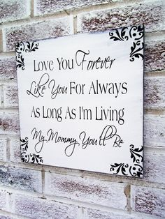 Love You Forever...My Mommy you'll be sign, Robert Munsch quote, gift for mom mommy,My baby you'll be, Mother's Day Gift, Hand painted signs
