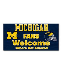 Look at this #zulilyfind! Michigan Wolverines 'Fans Welcome' Wall Sign #zulilyfinds