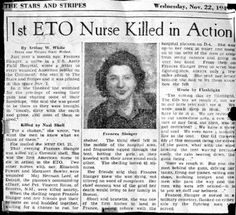 Army Nurse Frances Slanger, First ETO nurse killed in action, 1944 ~