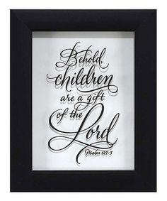'Psalm 127:3' Framed Quote #zulily #zulilyfinds