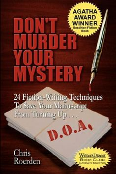 Don't Murder Your Mystery [Agatha Award for Best Nonfiction Book] by Chris Roerden, http://www.amazon.com/dp/1933523131/ref=cm_sw_r_pi_dp_5Cjptb0B8YEDK