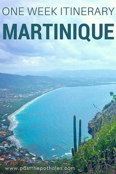 View from up high over a blue bay with the text: One Week Martinique Itinerary