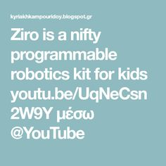 Ziro is a nifty programmable robotics kit for kids youtu.be/UqNeCsn2W9Y μέσω @YouTube