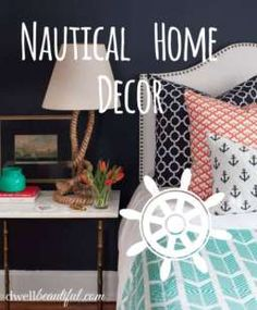 Nautical home decor - get inspiration for your bedroom, office,  living room, deck and more with these fun and trendy nautical patterns and motifs!