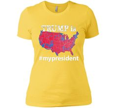 TRUMP Is My President Hashtag USA Election Map T Shirt Lady - Tee shirt us map dumbfuckistan