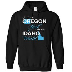 Just An Oregon Girl In A Idaho World T-Shirts, Hoodies. BUY IT NOW ==►…