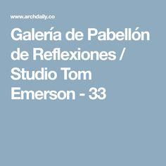 Galería de Pabellón de Reflexiones / Studio Tom Emerson - 33