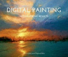 Digital Painting with Authentic Results « Topaz Labs Blog