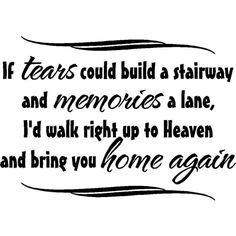 Wall Quote If Tears Could Build A Stairway ❤ liked on Polyvore