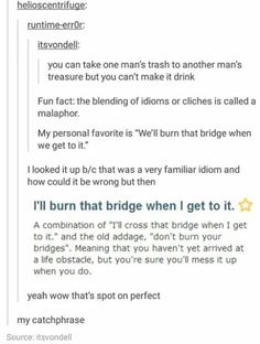 I'll burn that bridge when I get to it.