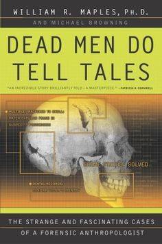 Bestseller Books Online Dead Men Do Tell Tales: The Strange and Fascinating Cases of a Forensic Anthropologist William R. Good Books, Books To Read, My Books, Reading Lists, Book Lists, Forensic Anthropology, Anthropology Books, Biological Anthropology, Anthropologie