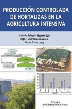 Producción controlada de hortalizas en la agricultura intensiva /  Año: 2008    Libro-e