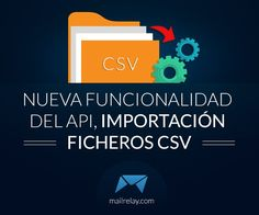 Nueva función API para tu email markting, importar CSV http://blgs.co/R5K5g8