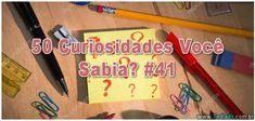50 Curiosidades Você Sabia? #41 >> https://www.tediado.com.br/03/50-curiosidades-voce-sabia-41/