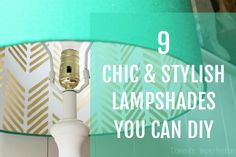 Learn how to DIY your lampshade