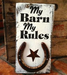 My Barn My Rules....rustic wood sign for by Rustyhorseshoesigns