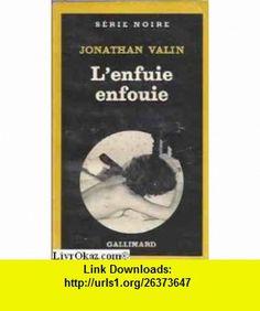 Lenfuie enfouie (9782070488124) Jonathan Valin , ISBN-10: 2070488128  , ISBN-13: 978-2070488124 ,  , tutorials , pdf , ebook , torrent , downloads , rapidshare , filesonic , hotfile , megaupload , fileserve