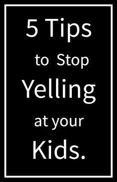 A few lessons I've learned along the way about how to stop yelling at your kids and how to get them to listen.