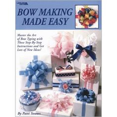 Leisure Arts - Bow Making Made Easy, $2.00 (http://www.leisurearts.com/products/bow-making-made-easy.html)