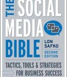 The Social Media Bible: Tactics Tools And Strategies For Business Success PDF