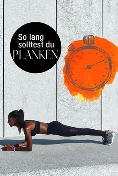 """""""Plank"""" ist die effektivste Ganzkörperübung überhaupt. So lange musst du sie machen, um Resultate zu sehen!"""