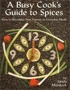A Busy Cook's Guide to Spices: How to Introduce New Flavors to Everyday Meals - http://spicegrinder.biz/a-busy-cooks-guide-to-spices-how-to-introduce-new-flavors-to-everyday-meals/