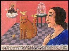 The Cat and the Canaries | Ex Voto by Selva Prieto Salazar - [I ran fearing that the cat ate them up  ... but the cat just saw them and  smiled. Doy gracias de San Francisco...]