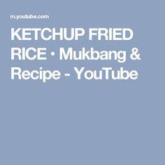 KETCHUP FRIED RICE • Mukbang & Recipe - YouTube