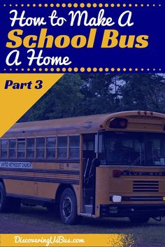 Are you wondering how to convert a school bus into a tiny house or RV? Here is Part 3 in the series on How to Make A School Bus A Home. If you are converting a school bus, read this post for tips. #skoolie #buslife discoveringusbus.com