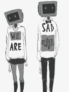 The robots who feel sadness and not happiness.