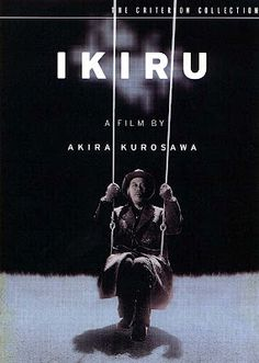 "Ikiru (""To Live""), 1952. Akira Kurosawa. ""Life is brief, fall in love maidens, fall in love maidens..."" ~Watanabe's song"