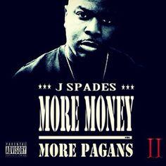 J Spades More Money More Pagans 2 MMMP2 [@real_jspades]