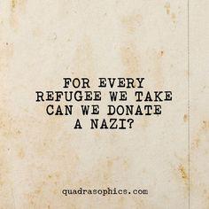 #Nazis #Flüchtlinge #Solidarität #Menschlichkeit #Quadrasophics #TilSchweiger #Willkommenskultur #Refugee