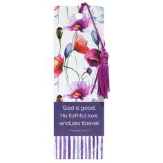 "PVC Bookmark Seeds of Love  God is Good  Ps 136:1  • Waterproof, Flexible PVC (2"" x 6 ¼"") • Color-Coordinated Silk Floss Tassel • Front Scripture Verse: Psalm 136:1 • Back Scripture Verse: Matthew 22:37   PRICE: R13 each."