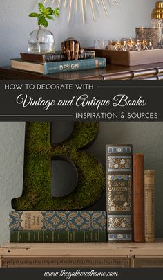 Don't let your favorite literary treasures languish on the shelves - when you're not enjoying reading them, incorporate your beautiful books into your decorating! Plus, tips on where to find the best vintage and antique books.