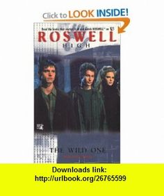 The Wild One (Roswell High No. 2) (9780671774653) Melinda Metz , ISBN-10: 0671774654  , ISBN-13: 978-0671774653 ,  , tutorials , pdf , ebook , torrent , downloads , rapidshare , filesonic , hotfile , megaupload , fileserve