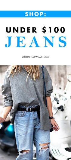 Shop 17 affordable jeans in every style under $100 to keep you chic well into winter.